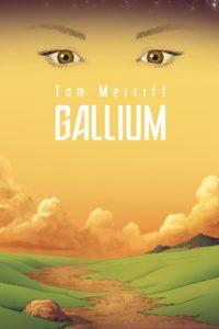 Gallium Tom Merritt Book Cover